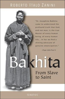 Bakhita: From Slave to Saint  -     By: Roberto Italo Zanini