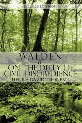 Walden & on the Duty of Civil Disobedience  -     By: Henry David Thoreau