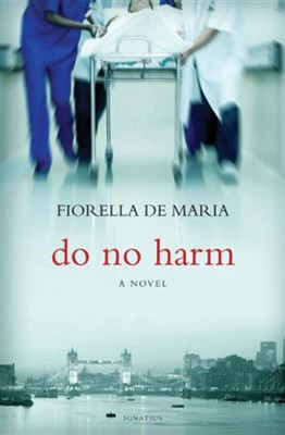 Do No Harm  -     By: Fiorella De Maria