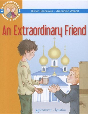 An Extraordinary Friend: The Adventures of Jamie and Bella  -     By: Olivier Bonnewijn