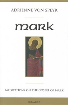 Mark: Meditations for a Community  -     By: Adrienne Von Speyr, Michelle K. Borras