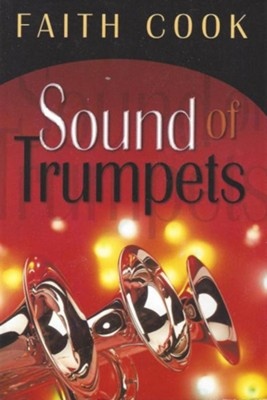 Sound Of Trumpets   -     By: Faith Cook