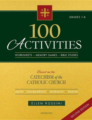 100 Activities Based on the Catechism of the Catholic Church: For Grades 1 to 8, Edition 0002  -     By: Ellen Rossini