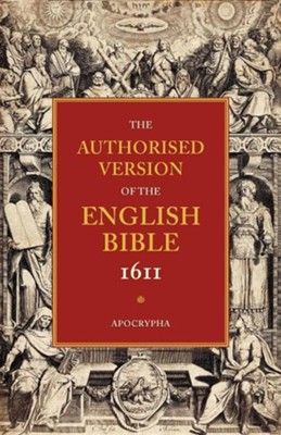 KJV 1611 Bible: Volume 4: Apocrypha, Paper  -     Edited By: William Aldis Wright