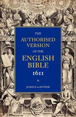 KJV 1611 Bible: Volume 2: Joshua to Esther, Paper  -     Edited By: William Aldis Wright     By: William Aldis Wright(ED.)