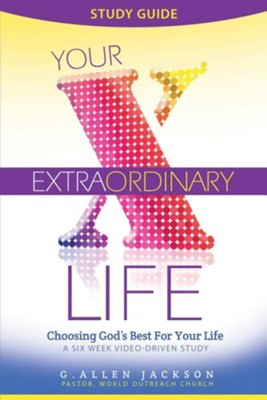 Your Extraordinary Life  -     By: G. Allen Jackson