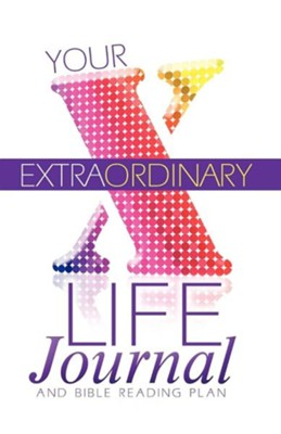 Your Extraordinary Life Journal and Bible Reading Plan  -