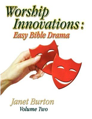 Worship Innovations: Easy Bible Drama  -     By: Janet Burton