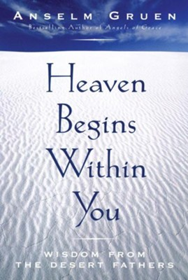 Heaven Begins Within You   -     By: Anselm Gruen