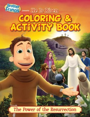 Brother Francis Presents He Is Risen Coloring & Activity Book: The Power of the Resurrection  -     By: Casscom Media