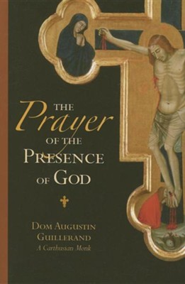 The Prayer of the Presence of God   -     By: Dom Augustin Guillerand