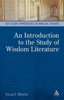 An Introduction to the Study of Wisdom Literature  -     By: Stuart Weeks