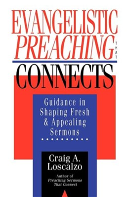 Evangelistic Preaching that Connects   -     By: Craig A. Loscalzo