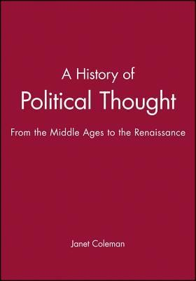 History of Political Thought  -     By: Janet Coleman