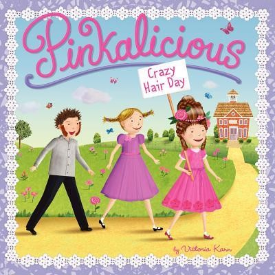 Pinkalicious: Crazy Hair Day  -     By: Victoria Kann     Illustrated By: Victoria Kann