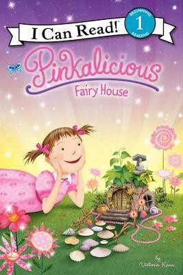 Pinkalicious: Fairy House  -     By: Victoria Kann     Illustrated By: Victoria Kann