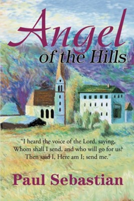 Angel of the Hills  -     By: Paul Sebastian