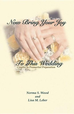 Now Bring Your Joy To This Wedding  -     By: Norma Wood, Lisa Leber