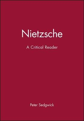 Nietzsche: A Critical Reader  -     Edited By: Peter R. Sedgwick     By: Peter R. Sedgwick(ED.)