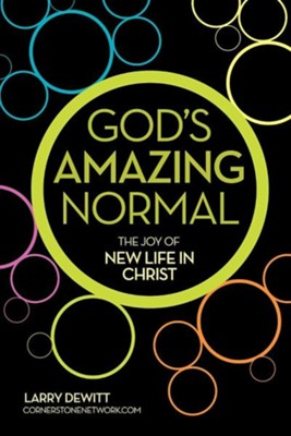 God's Amazing Normal  -     By: Larry DeWitt