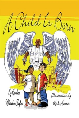 A Child Is Born  -     By: Kandice Whitaker-Taylor     Illustrated By: Kirk Harris