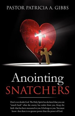 Anointing Snatchers  -     By: Pastor Patricia A. Gibbs