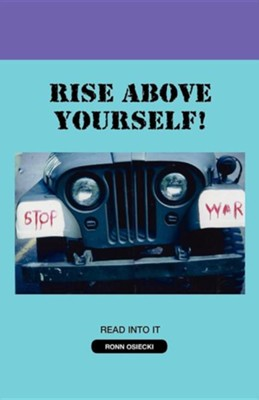Rise Above Yourself!  -     By: Ronn Osiecki