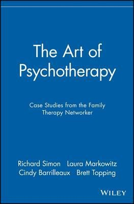 The Art of Psychotherapy: Case Studies from the Family Therapy Networker  -     Edited By: Richard Simon, Laura Markowitz, Cindy Barrilleaux, Brett Topping     By: Cindy Barrilleaux, Charnan Simon & C. Barrilleaux C.