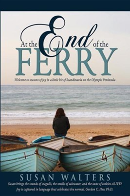 At the End of the Ferry  -     By: Susan Walters