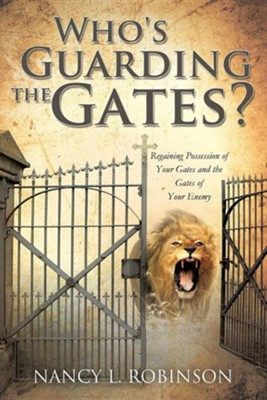 Who's Guarding the Gates?  -     By: Nancy L. Robinson
