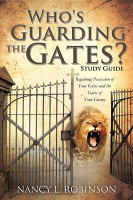 Who's Guarding the Gates? Study Guide  -     By: Nancy L. Robinson
