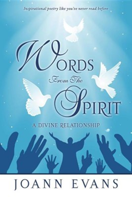 Words from the Spirit  -     By: Joann Evans