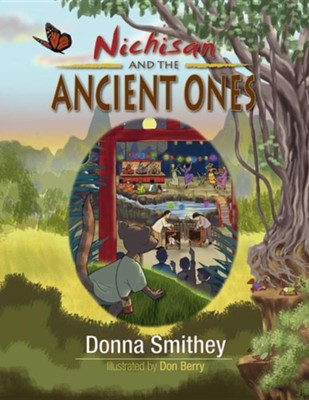 Nichisan and the Ancient Ones  -     By: Donna Smithey
