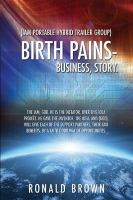 Birth Pains-Business, Story.  -     By: Ronald Brown