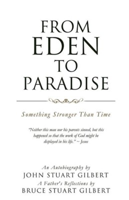 From Eden to Paradise  -     By: John Stuart Gilbert