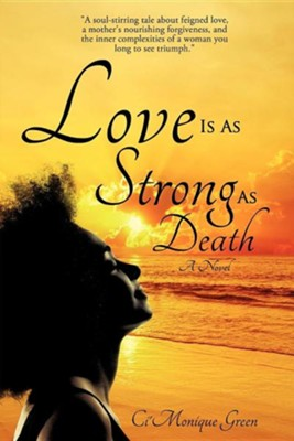 Love Is as Strong as Death  -     By: Ci'Monique Green