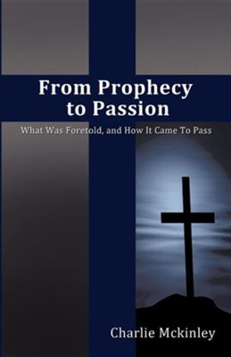 From Prophecy to Passion  -     By: Charlie McKinley