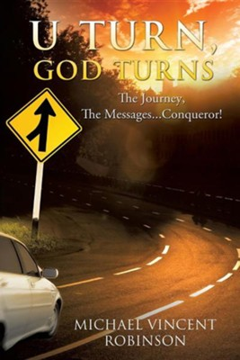 U Turn, God Turns  -     By: Michael Vincent Robinson