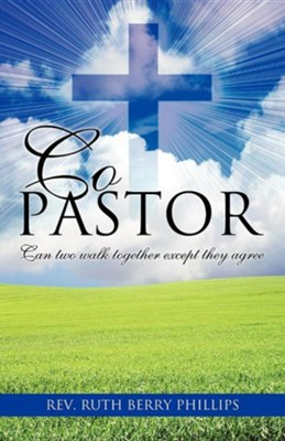 Co Pastor  -     By: Rev. Ruth Berry Phillips