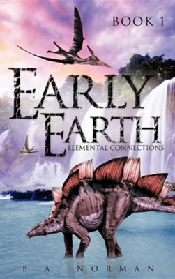 Early Earth Book 1  -     By: B.A. Norman