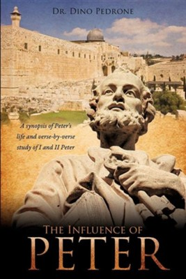 The Influence of Peter  -     By: Dr. Dino Pedrone