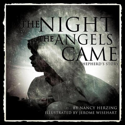 The Night the Angels Came  -     By: Nancy Herzing
