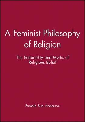 FEMINIST PHILOSOPHY/RELIGION  -     By: Pamela Sue Anderson