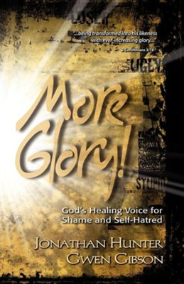 More Glory!  -     By: Jonathan Hunter, Gwen Gibson