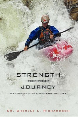 Strength for Your Journey  -     By: Dr. Cheryle L. Richardson