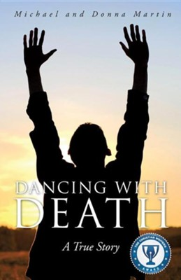 Dancing with Death  -     By: Michael Martin, Donna Martin