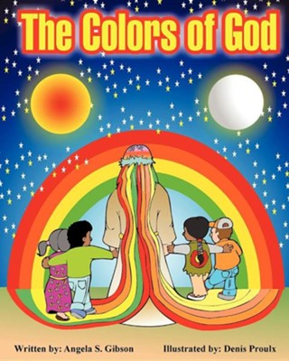 The Colors of God  -     By: Angela S. Gibson