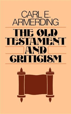 Old Testament and Criticism   -     By: Carl Amerding