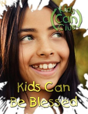 Kids Can Be Blessed  -     Edited By: Mary Ann Weber     By: Mary Ann Weber(ED.)