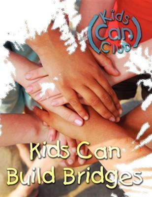 Kids Can Build Bridges  -     Edited By: Mary Meyer     By: Mary Meyer(ED.)